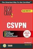 CCSP CSVPN Exam Cram 2 (Exam Cram 642-511), David Minutella, 078973026X