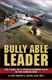 Bully Able Leader, George Loving, 0811710262