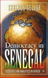 Democracy in Senegal : Tocquevillian Analytics in Africa, Gellar, Sheldon, 1403970262