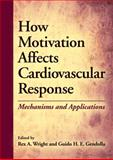 How Motivation Affects Cardiovascular Response : Mechanisms and Applications, , 1433810263