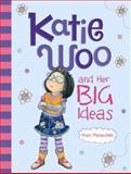 Katie Woo and Her Big Ideas, Fran Manushkin, 1479520268