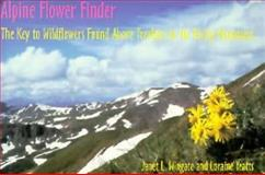 Alpine Flower Finder, Loraine Yeats and Janet L. Wingate, 1570980268