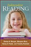 Independent Reading : Practical Strategies for Grades K-3, Morgan, Denise N. and Mraz, Maryann, 1606230263