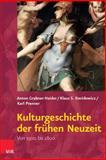 Kulturgeschichte der Fruhen Neuzeit : Von 1500 Bis 1800, Grabner-Haider, Anton and Grabner-Haider, Anton, 3525540264
