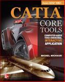 CATIA Core Tools : Computer Aided Three-Dimensional Interactive Applications, Michaud, Michel, 0071700269