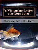 'n Vis-Agtige, Letter-eter Kom Kuier!, Tanya De Villiers, 150067026X