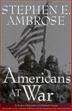 Americans at War, Stephen E. Ambrose, 1578060265