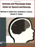 Anatomy and Physiology Study Guide for Speech and Hearing, Cotton, Stephanie S. and Tanner, Dennis C., 159756026X