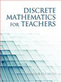Discrete Mathematics for Teachers, Wheeler, Ed and Brawner, Jim, 1617350265