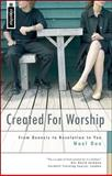 Created for Worship : From Genesis to Revelation to You, Due, Noel, 1845500261