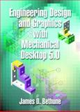 Engineering Design and Graphics Using Mechanical Desktop 5.0, Bethune, James D., 0130610275