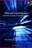 Affect and Legal Education : Emotion in Learning and Teaching the Law, Maharg, Paul and Maughan, Caroline, 1409410277