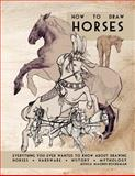 How to Draw Horses, Jessica Rockeman, 146646027X