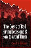The Costs of Bad Hiring Decisions and How to Avoid Them, Hacker, Carol, 1574440276