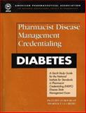 Pharmacist Disease Management Credentialing : Diabetes, American Pharmaceutical Association Staff, 1582120277
