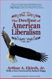 The Decline of American Liberalism, Ekirch, Arthur A., Jr., 1598130277