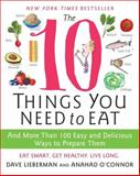 The 10 Things You Need to Eat, Anahad O'connor and Dave Lieberman, 0061780278