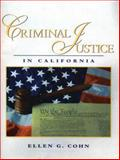 Criminal Justice in California, Cohn, Ellen, 0131140272