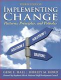 Implementing Change : Patterns, Principles, and Potholes, Hall, Gene E. and Hord, Shirley M., 0137010273