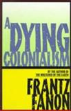 Dying Colonialism, Frantz Fanon, 0802150276