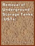 Removal of Underground Storage Tanks (USTs), U. S. Army Corps of Engineers Staff, 1410220273
