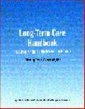 Long-Term Care Handbook : Resources for the Health Information Manager, Teresa Ganser, 1584260270