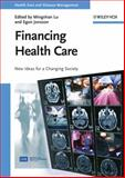 Financing Health Care : New Ideas for a Changing Society, Lu, Mingshan, 352732027X