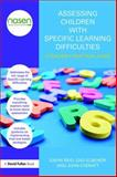 Assessing Children with Specific Learning Difficulties, Reid, Gavin and Elbeheri, Gad, 0415670276