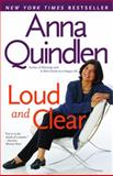 Loud and Clear, Anna Quindlen, 0812970276