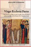 Virgo Ecclesia Facta : The Presence of Mary in the Crucifix of San Damiano and in the Office of the Passion of St. Francis of Assisi, Schneider, Johannes, 1601140274