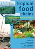 Tropical food Chains : Governance regimes for quality Management, , 9086860273