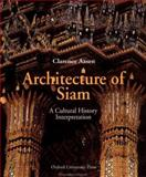 Architecture of Siam : A Cultural History Interpretation, Aasen, Clarence, 9835600279