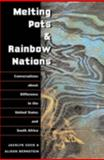 Melting Pots and Rainbow Nations : Conversations about Difference in the United States and South Africa, Cock, Jacklyn and Bernstein, Alison R., 0252070275