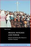Priests, Witches and Power : Popular Christianity after Mission in Southern Tanzania, Green, Maia, 0521040272