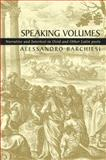 Speaking Volumes : Narrative and Intertext in Ovid and Other Latin Poets, Barchiesi, Alessandro, 071563027X