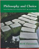 Philosophy and Choice : Selected Readings from Around the World, Christensen, Kit Richard, 0767420276