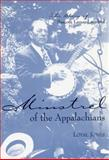 Minstrel of the Appalachians : The Story of Bascom Lamar Lunsford, Jones, Loyal, 0813190274