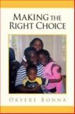 Making the Right Choice, Okyere Bonna, 1425770274