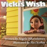 Vicki's Wish, Angela DiBartolomeo, 1493610279