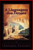 A Linguagem Dos Deuses, Antonio Farjani, 1494460270