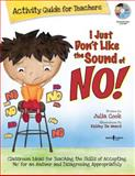 I Just Don't Like the Sound of No! Activity Guide for Teachers, Julia Cook, 193449027X