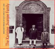 The Karimjee Jivanjee Family : Merchant Princes of East Africa 1800-2000, Oonk, Gijsbert, 9085550270