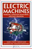 Electric Machines Fault Diagnosis and Condition Monitoring, Toliyat, Hamid A. and Choi, Seungdeog, 0849370272