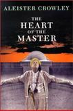 The Heart of the Master, Aleister Crowley, 1561840270
