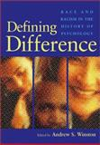 Defining Difference : Race and Racism in the History of Psychology, , 1591470277