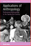 Application of Anthropology : Professional Anthropology in the Twenty-First Century, Pink, Sarah, 1845450272