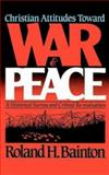 Christian Attitudes Toward War and Peace, Roland H. Bainton, 0687070279