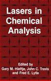 Lasers in Chemical Analysis, Hieftje, Gary M. and Lytle, Fred E., 089603027X
