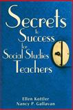 Secrets to Success for Social Studies Teachers, Kottler, Ellen and Gallavan, Nancy P., 1412950279