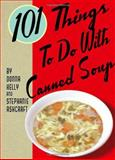 101 Things to Do with Canned Soup, Donna Kelly and Stephanie Ashcraft, 1423600274